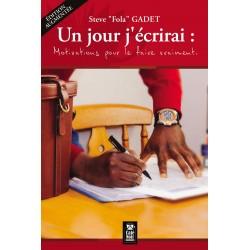 """UN JOUR J'ÉCRIRAI V2        Steve """"Fola"""" GADET"""