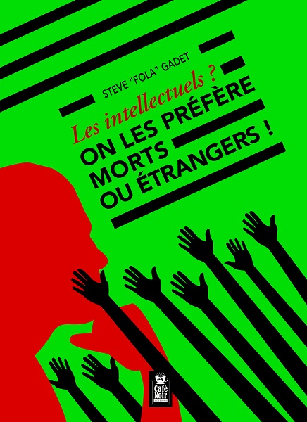 LES INTELLECTUELS ? ON LES PREFERE MORTS OU ETRANGERS 972