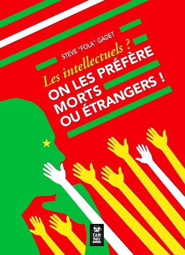 LES INTELLECTUELS ? ON LES PREFERE MORTS OU ETRANGERS 971